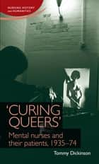 'Curing queers' ebook by Tommy Dickinson