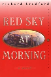 Red Sky at Morning - A Novel ebook by Richard Bradford