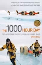 The 1000 Hour Day ebook by Chris Bray