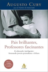 Pais Brilhantes, Professores Fascinantes ebook by Augusto Cury
