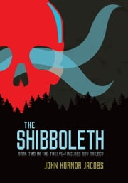 The Shibboleth ebook by John Hornor Jacobs