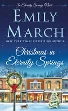 Christmas in Eternity Springs - An Eternity Springs Novel eBook par Emily March