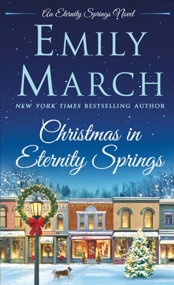 Christmas in Eternity Springs - An Eternity Springs Novel ebook by Emily March