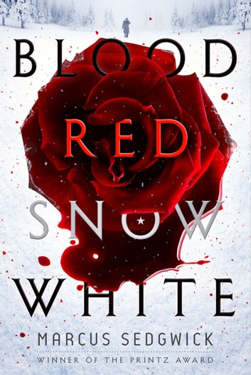 Blood Red Snow White - A Novel ebook by Marcus Sedgwick