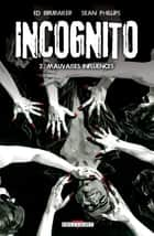 Incognito T02 - Mauvaises influences eBook by Ed Brubaker, Sean Phillips