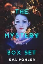 The Mystery Box Set ebook by Eva Pohler