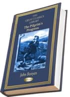 The Pilgrim's Progress - (Illustrated) eBook by John Bunyan