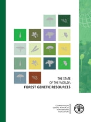 The State of the World's Forest Genetic Resources ebook by FAO