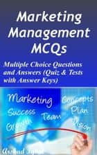 Marketing Management MCQs: Multiple Choice Questions and Answers (Quiz & Tests with Answer Keys) ebook by Arshad Iqbal