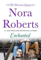 Enchanted - The Donovan Legacy ebook by Nora Roberts