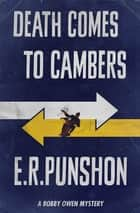 Death Comes to Cambers - A Bobby Owen Mystery ebook by E.R. Punshon