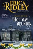 Holiday Reunion - A Dukes of War bonus epilogue ebook by Erica Ridley