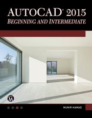 AutoCAD 2015 Beginning and Intermediate ebook by Munir Hamad