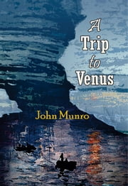 A trip to venus ebook by John Munro