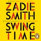 Swing Time - LONGLISTED for the Man Booker Prize 2017 audiobook by Zadie Smith