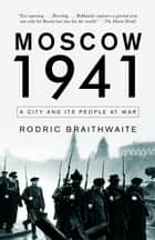 Moscow 1941 ebook by A City and Its People at War
