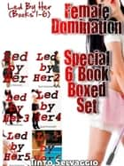 Led By Her (Books 1-6) Female Domination Special 6 Book Boxed Set - Led by Her ebook by Tinto Selvaggio