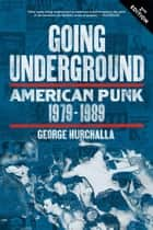 Going Underground ebook by George Hurchalla