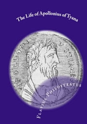 The Life Of Apollonius Of Tyana ebook by F. C. Conybeare (translatror),Flavius Philostratus