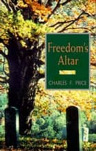 Freedom's Altar ebook by Charles F. Price