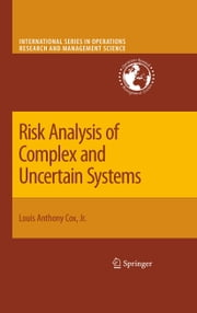 Risk Analysis of Complex and Uncertain Systems ebook by Louis Anthony Cox Jr.