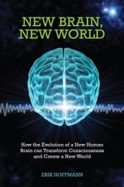 New Brain, New World ebook by Erik Hoffman
