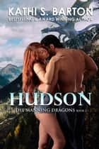 Hudson - The Manning Dragons ebook by