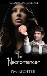 The Necromancer - The Necromancer series, #1 ebook by Pamela M. Richter