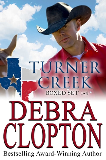 Turner Creek Ranch - Boxed Set Books 1-4 eBook by Debra Clopton