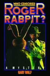 Who Censored Roger Rabbit? ebook by Gary K. Wolf