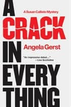 A Crack in Everything ebook by Angela Gerst
