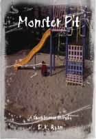 Monster Pit ebook by D.K. Ryan