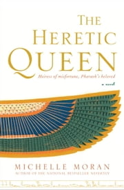The Heretic Queen - A Novel ebook by Michelle Moran
