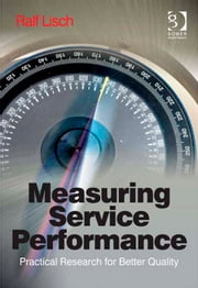 Measuring Service Performance - Practical Research for Better Quality ebook by Dr Ralf Lisch