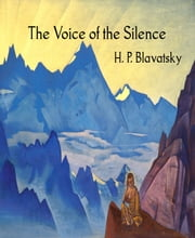 The Voice of the Silence ebook by H. P. Blavatsky