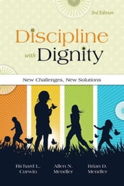 Discipline with Dignity, 3rd Edition: New Challenges, New Solutions ebook by Curwin, Richard L.