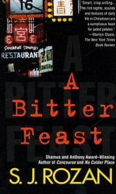 A Bitter Feast - A Bill Smith/Lydia Chin Novel ebook by S. J. Rozan
