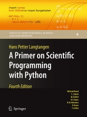 A Primer on Scientific Programming with Python ebook by Hans Petter Langtangen