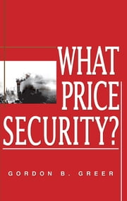 WHAT PRICE SECURITY? ebook by Gordon Greer
