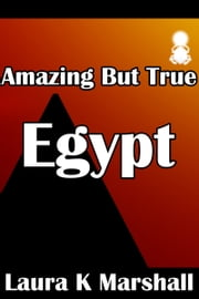 Amazing but True: Egypt Book 4 ebook by Laura K Marshall