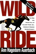 Wild Ride ebook by Anne Hagedorn Auerbach
