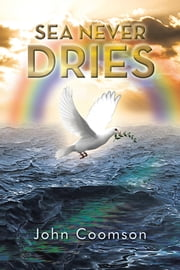 Sea Never Dries ebook by John Coomson