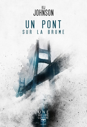 Un Pont sur la brume ebook by Kij Johnson