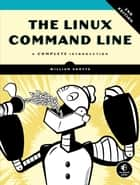 The Linux Command Line, 2nd Edition - A Complete Introduction eBook by William Shotts
