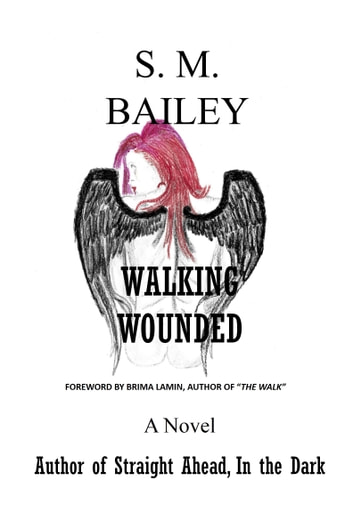 Walking Wounded ebook by S. M. Bailey