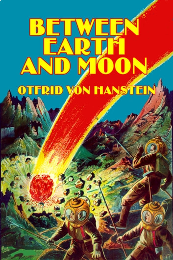 Between Earth and Moon ebook by Otfried Von Hanstein