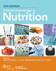 Present Knowledge in Nutrition ebook by John W. Erdman Jr.,Ian A. MacDonald,Steven H. Zeisel