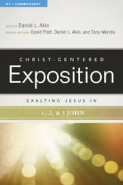 Exalting Jesus in 1,2,3 John ebook by David Platt,Tony Merida,Dr. Daniel L. Akin,Dr. Daniel L. Akin