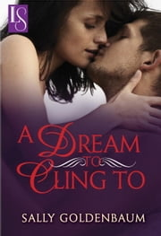 A Dream to Cling To - A Loveswept Classic Romance ebook by Sally Goldenbaum