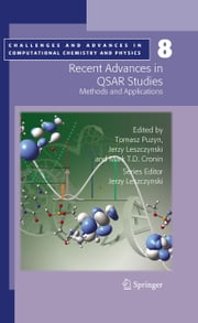 Recent Advances in QSAR Studies - Methods and Applications ebook by Mark T. Cronin, Tomasz Puzyn, Jerzy Leszczynski